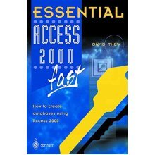 Essential Access 2000 fast: How to create databases using Access 2000 (Essential Series)