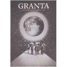 Granta 114 Aliens  (the Magazine of New Writing)