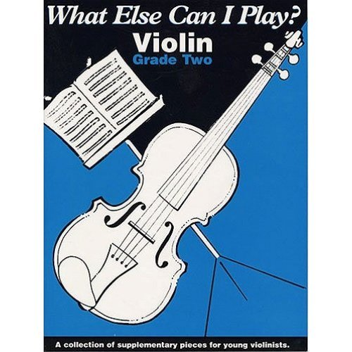 Violin Grade 2 (What Else Can I Play)