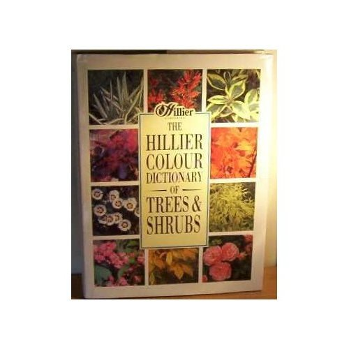 The Hillier Colour Dictionary of Trees and Shrubs