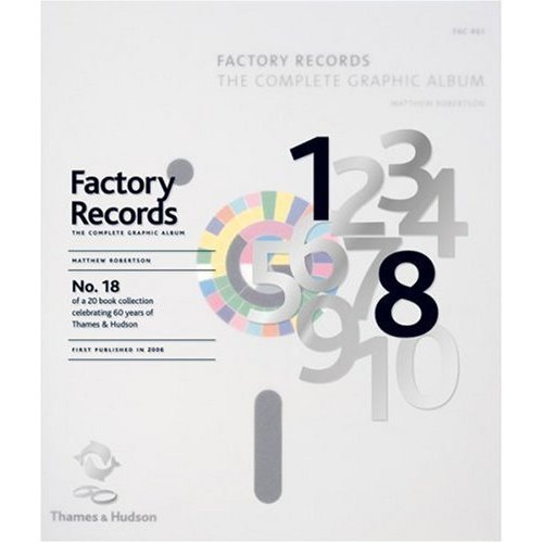 Factory Records: The Complete Graphic Album (60th Anniversary Edition No 18)