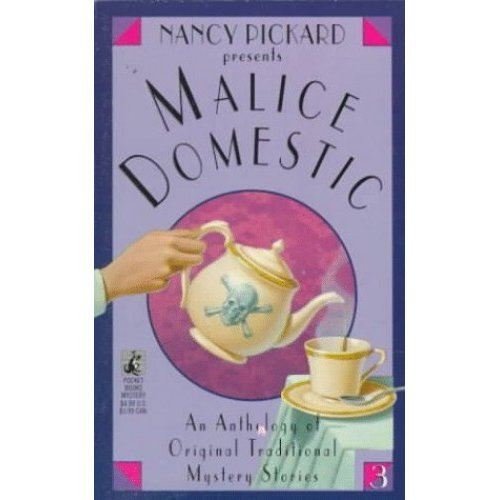 Nancy Picard Presents Malice Domestic 3: An Anthology of Original Traditional Mystery Stories