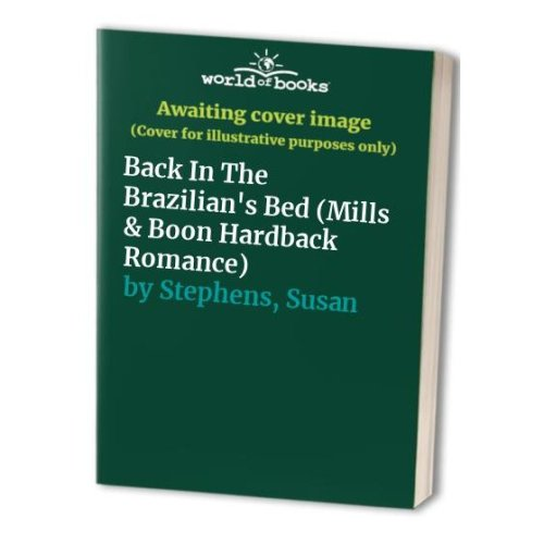Back In The Brazilian's Bed (Mills & Boon Hardback Romance)