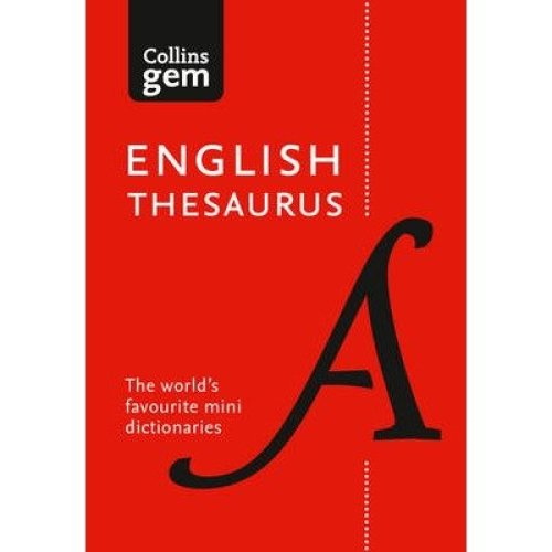 Collins Gem: Collins English Thesaurus Gem Edition: 128,000 Synonyms and Antonyms in a Mini Format