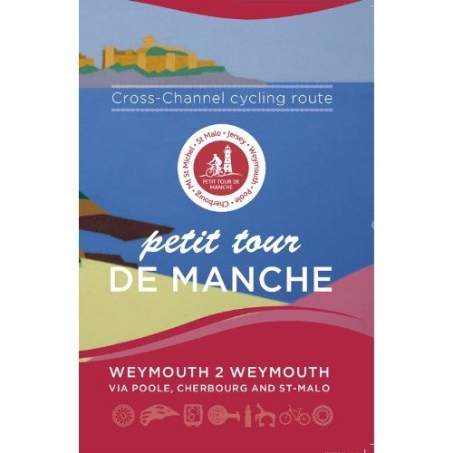 Petit Tour De Manche: Cross-channel Cycling Route: Weymouth 2 Weymouth via Poole, Cherbourg and Saint-Malo