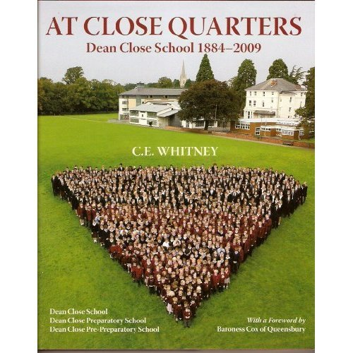 At Close Quarters: Dean Close School 1884-2009