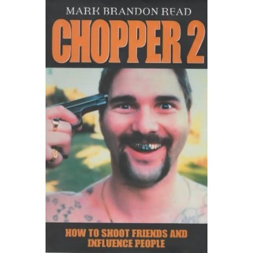 Chopper II: How to Shoot Friends and Influence People (Hardcover)