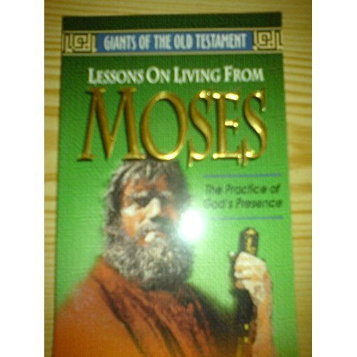 Moses Part II:Lessons in Living (Giants of the Old Testament)