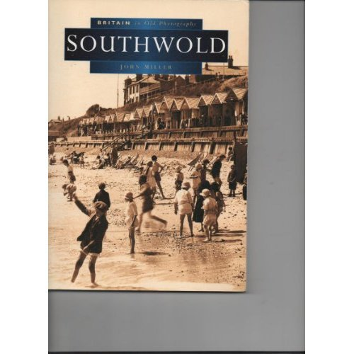 Southwold in Old Photographs (Britain in Old Photographs)