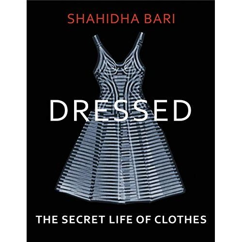 Dressed: The Secret Life of Clothes