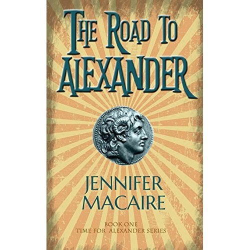 The Road to Alexander (The Time For Alexander Series)