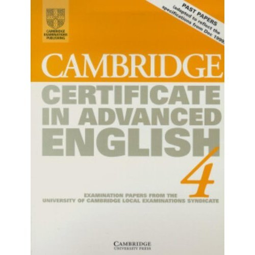 Cambridge Certificate in Advanced English 4 Student's book: Examination Papers from the University of Cambridge Local Examinations Syndicate: Leve...
