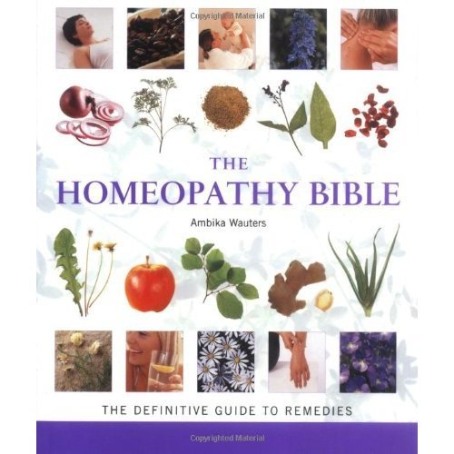 The Homeopathy Bible: The definitive guide to homeopathic remedies (Godsfield Bible)