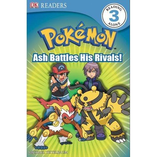DK Reader Level 3 Pokemon: Ash Battles His Rivals! (DK Readers: Level 3)