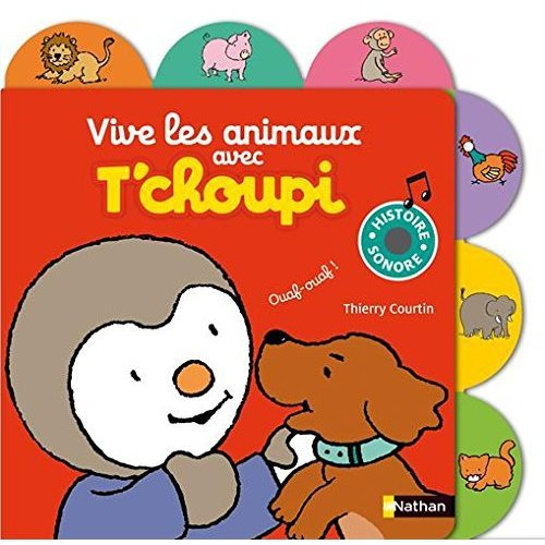 Vive les animaux avec T'choupi : Histoire sonore
