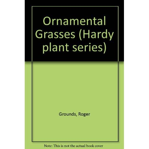 Ornamental Grasses (Hardy plant series)