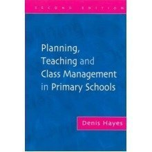 Planning, Teaching and Class Management in Primary Schools, Second Edition