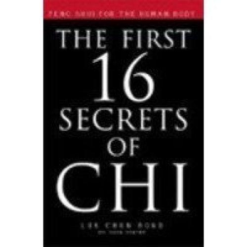 The First 16 Secrets of Chi [Sep 01, 2002] Master Bond Luk Chun