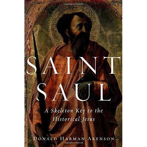 Saint Saul: A Skeleton Key to the Historical Jesus