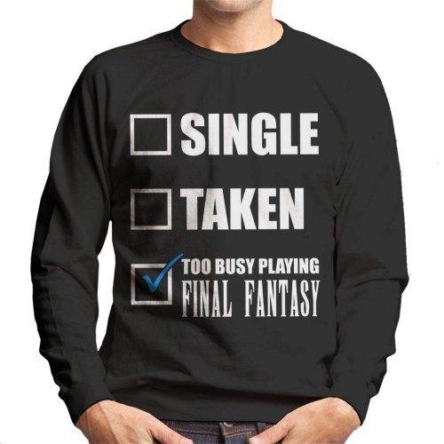 Single Taken Too Busy Playing Final Fantasy Men's Sweatshirt