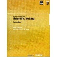 Scientific Writing: University Foundation Study Course Book: Module 9: Scientific Writing (transferable Academic Skills Kit (task))