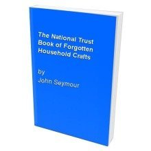 The National Trust Book of Forgotten Household Crafts