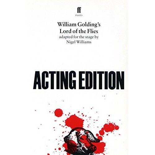 William Golding's Lord of the Flies: Acting Edition: Play
