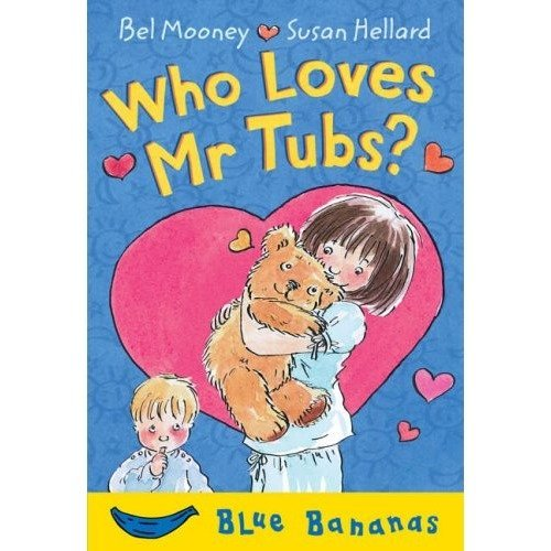 Who Loves Mr Tubs?: Blue Banana (banana Books)