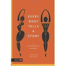 Every Body Tells a Story: A Craniosacral Journey
