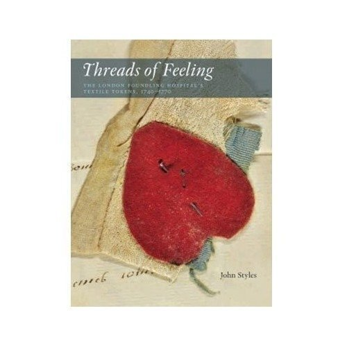 Threads of Feeling: The London Foundling Hospital's Textile Tokens 1740-1770