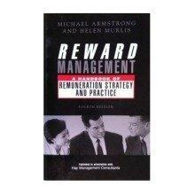 Reward Management: a Handbook of Renumeration Strategy and Practice