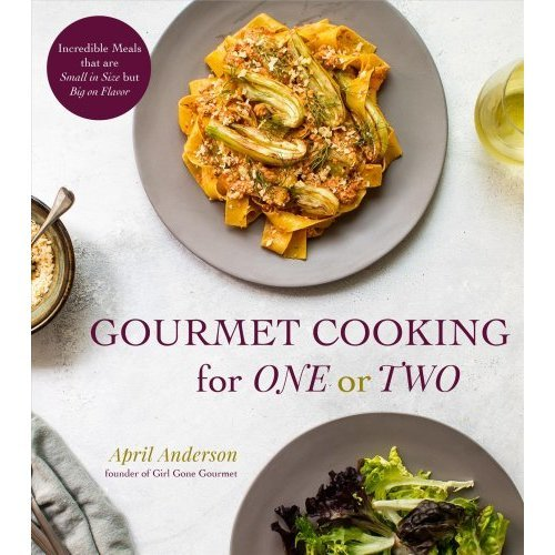 Gourmet Cooking for One (or Two)