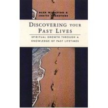 Discovering Your Past Lives: Spiritual Growth Through a Knowledge of Past Lifetimes
