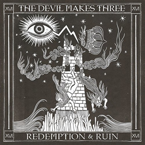 The Devil Makes Three - Redemption and Ruin [CD]