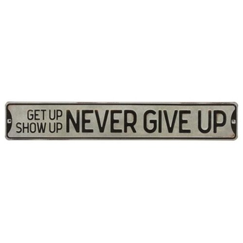 Open Road Brands 90170322-S Never Give Up Embossed Tin Street Sign