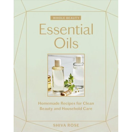 Whole Beauty: Essential Oils