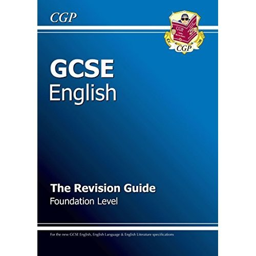 GCSE English Revision Guide - Foundation Level (A*-G course)