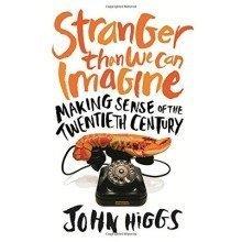 Stranger Than We Can Imagine