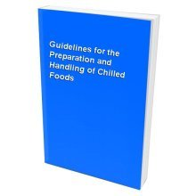 Guidelines for the Preparation and Handling of Chilled Foods