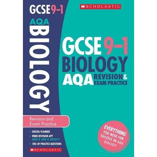 GCSE Biology AQA Revision & Practice Book for the Grade 9-1 Course with  free revision app (Scholastic GCSE Biology 9-1 Revision & Exam Practice)  (