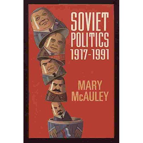 Soviet Politics, 1917-91 (Oxford paperbacks)