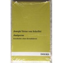 Juniperus: Geschichte Eines Kreuzfahrers