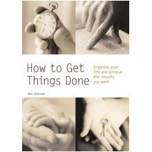 How to Get Things Done: Organize Your Life and Achieve the Results You Want (pyramid Paperbacks)