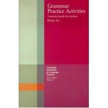 Grammar Practice Activities: a Practical Guide for Teachers (cambridge Handbooks for Language Teachers)