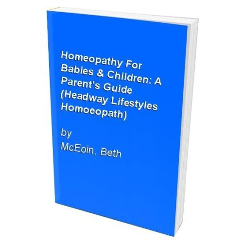 Homeopathy for Babies & Children: a Parent's Guide (headway Lifestyles Homoeopath)