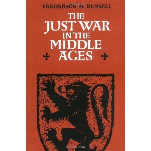 Just War in the Middle Age (Cambridge Studies in Medieval Life and Thought: Third Series)