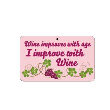 Fun Sign - I Improve With Wine