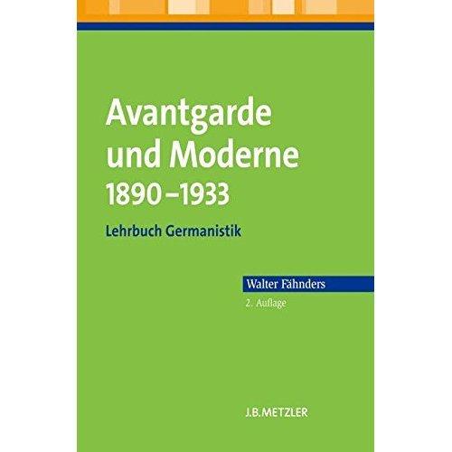 Avantgarde und Moderne 1890-1933: Lehrbuch Germanistik