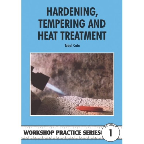 Hardening, Tempering and Heat Treatment (Workshop Practice) (Paperback)