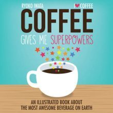 Coffee Gives Me Superpowers
